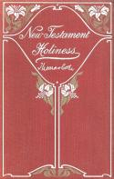 Original 1902 cover of 'New Testament Holiness' by Evangelist Thomas Cook