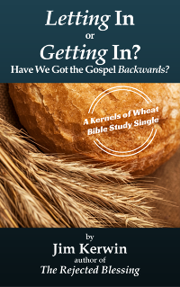 Cover the Bible study 'Letting In or Getting In?: Have We Got the Gospel Backwards?'