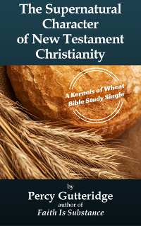 Cover the Bible study 'The Supernatural Character of New Testament Christianity'