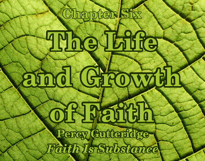 Chapter image for 'The Life and Growth of Faith' - a green leaf overlaid with the title
