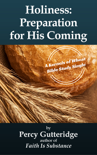 Cover the e-booklet 'Holiness: Preparation for His Coming' by Percy Gutteridge