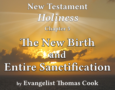 Graphic for the title of this chapter, 'New Birth and Entire Sanctification', part of the book 'New Testament Holiness' by Thomas Cook