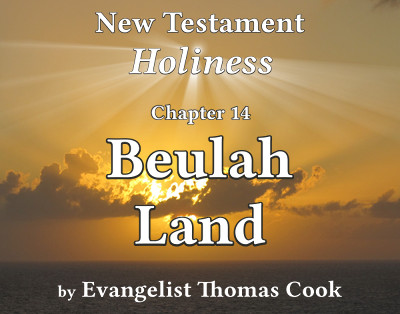 Graphic for the title of this chapter, 'Beulah Land', part of the book 'New Testament Holiness' by Thomas Cook