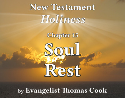 Graphic for the title of this chapter, 'Soul Rest', part of the book 'New Testament Holiness' by Thomas Cook