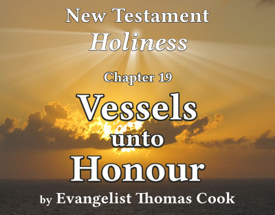 Graphic for the title of this chapter, 'Vessels unto Honour', part of the book 'New Testament Holiness' by Thomas Cook