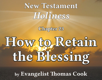Graphic for the title of this chapter, 'How to Retain the Blessing', part of the book 'New Testament Holiness' by Thomas Cook