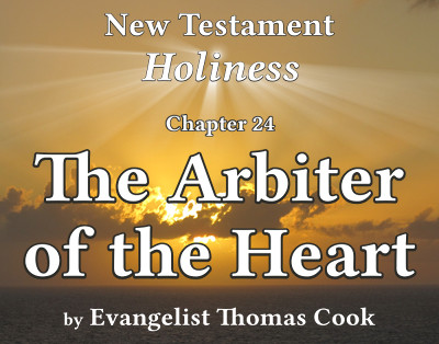 Graphic for the title of this chapter, 'The Arbiter of the Heart', part of the book 'New Testament Holiness' by Thomas Cook