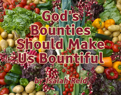 Title image with the words 'God's Bounties Should Make Us Bountiful' overlaid on a photo of many colorful vegetables.