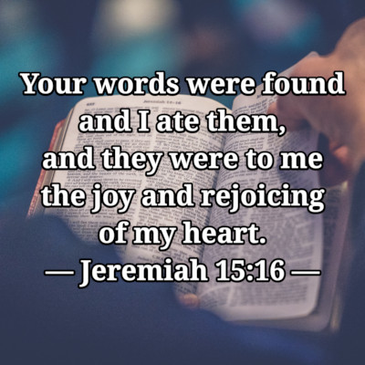 Text of Jeremiah 15:16 superimposed over an image of someone reading the Bible