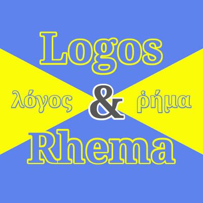 Graphic with the words 'logos' and 'rhema'