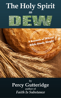 Cover of the Bible study e-booklet 'The Holy Spirit as Dew' by Percy Gutteridge
