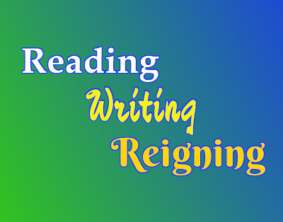 Simple text title graphic for 'Reading, Writing, Reigning'